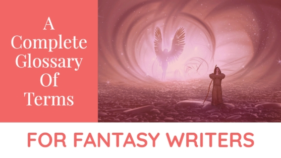 A-Complete-Glossary-Of-Terms-For-Fantasy-Writers.jpg